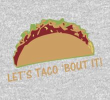 Let Taco 'bout it Funny Taco Slogan One Piece - Long Sleeve