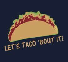 Let Taco 'bout it Funny Taco Slogan Kids Clothes