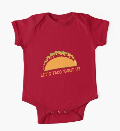 Let Taco 'bout it Funny Taco Slogan One Piece - Short Sleeve