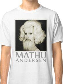 Makeup Artist Mathu Andersen Classic T-Shirt