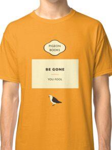 You Fool Classic T-Shirt