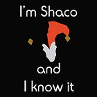 I'm Shaco and I know it by HeavenGirl