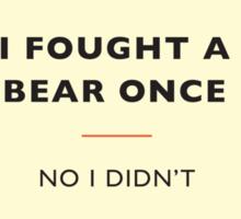 I Fought A Bear Once... Sticker