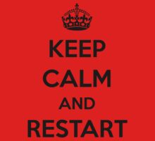Keep Calm and Restart by sparksey