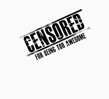Censored for Being Awesome Unisex T-Shirt