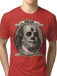 Day of the Dead Presidents  Tri-blend T-Shirt