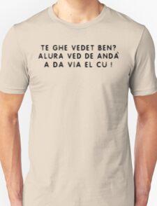 Te  ghe vedet ben?  3 T-Shirt