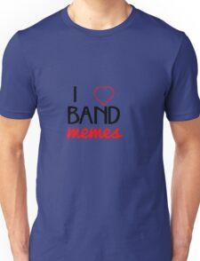 I ♥ Band Memes Unisex T-Shirt