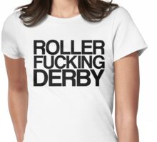 Roller Fucking Derby (Black) Womens Fitted T-Shirt