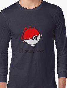 Choose me Long Sleeve T-Shirt