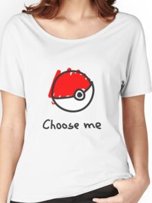 Choose me Women's Relaxed Fit T-Shirt