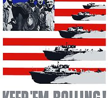 PT Boats -- Keep 'Em Rolling! by warishellstore