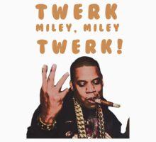 Twerk Miley Miley Twerk! T-Shirt