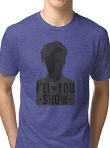 I'll Show You // Purpose Pack // Tri-blend T-Shirt