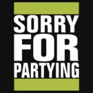 Sorry for Partying - Lime Green by avdesigns