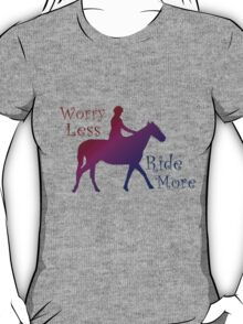 Worry Less Ride More Horse Riding Lovers T-Shirt