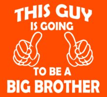 This Guy is going to be a Big Brother TShirts by cerenimo