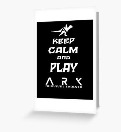KEEP CALM AND PLAY ARK white Greeting Card