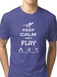 KEEP CALM AND PLAY ARK white Tri-blend T-Shirt