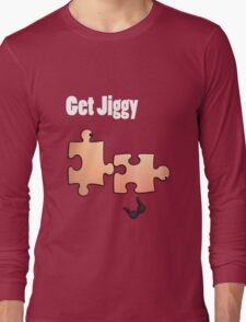 Get Jiggy! Long Sleeve T-Shirt