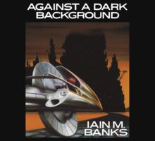 Against a Dark Background by Iain M Banks by comastar