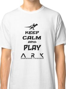KEEP CALM AND PLAY ARK black Classic T-Shirt