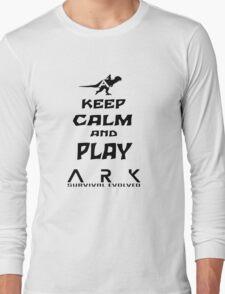 KEEP CALM AND PLAY ARK black Long Sleeve T-Shirt