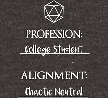 College students are chaotic neutral Unisex T-Shirt