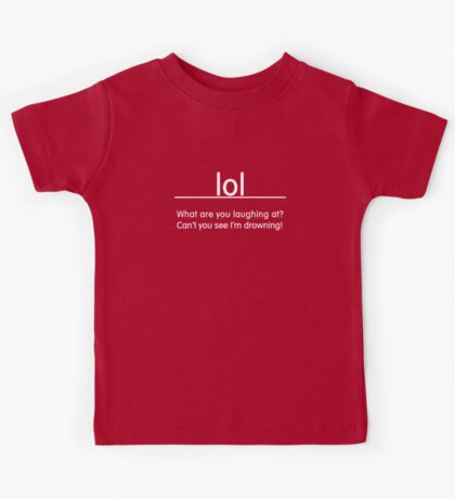 LOL - Slogan Tee Kids Tee