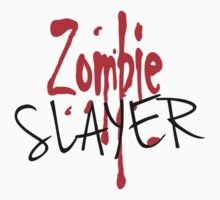 Zombie Slayer by Style-O-Mat