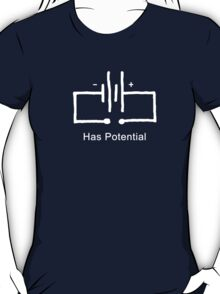 Has Potential - T shirt T-Shirt