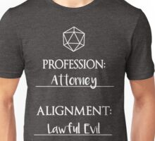 Attorneys are lawful evil Unisex T-Shirt