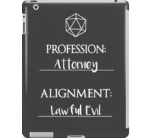 Attorneys are lawful evil iPad Case/Skin
