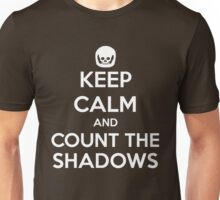 Keep Calm and Count the Shadows design Unisex T-Shirt