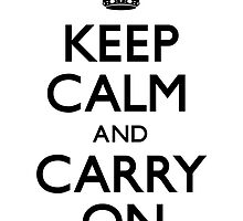 Keep Calm and Carry On (Carry On) by CarryOn