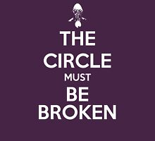 The Circle Must Be Broken - Keep Calm poster style Unisex T-Shirt