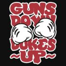 GUNS DOWN DUKES UP by chasemarsh