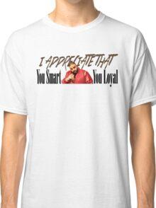 Dj Khaled - You Smart, You Loyal - I appreciate that Classic T-Shirt