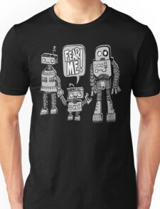 FEAR ME! Robot Kid Unisex T-Shirt