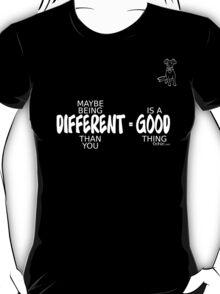 Different = Good T-Shirt