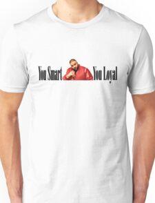 Dj Khaled - You Smart, You Loyal  Unisex T-Shirt