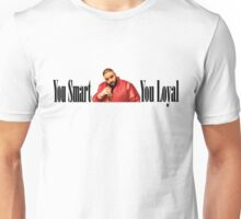 Dj Khaled - You Smart, You Loyal  Unisex T-Shirt