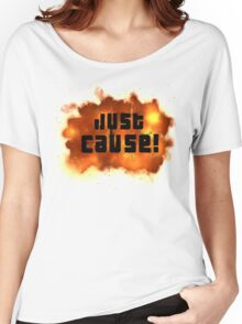 Just Cause! Women's Relaxed Fit T-Shirt