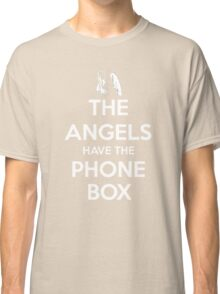 The Angels Have The Phone Box - Keep Calm poster style Classic T-Shirt