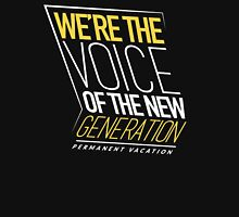 'We're the voice of the new generation' Unisex T-Shirt