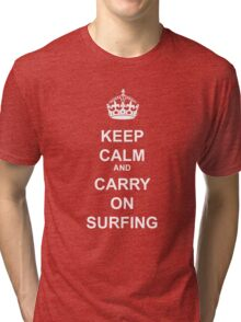 KEEP CALM AND CARRY ON SURFING WHT Tri-blend T-Shirt