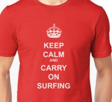 KEEP CALM AND CARRY ON SURFING WHT Unisex T-Shirt