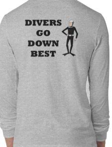 DIVERS GO DOWN BEST Long Sleeve T-Shirt
