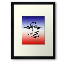 Snowden Wasn't Here Framed Print