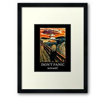 Don't Panic - Scream! Framed Print